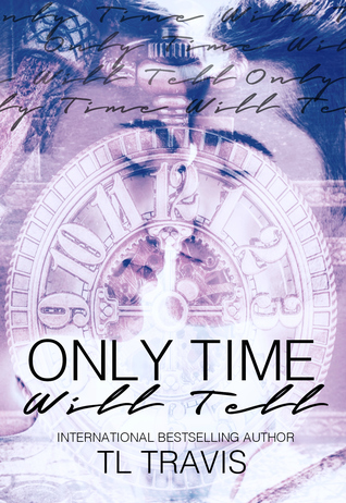 Review: Only Time Will Tell by T.L. Travis