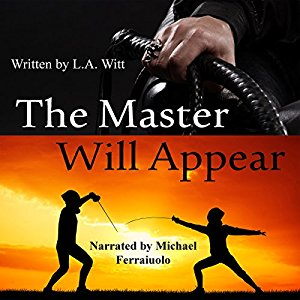Audiobook Review: The Master Will Appear by L.A. Witt
