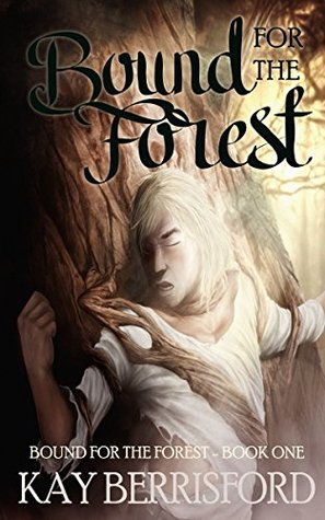 Review: Bound for the Forest by Kay Berrisford