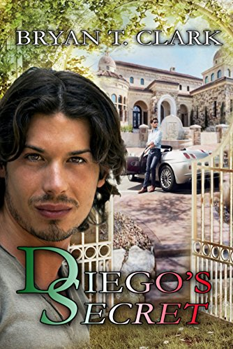 Guest Post and Giveaway: Diego's Secret by Bryan T. Clark