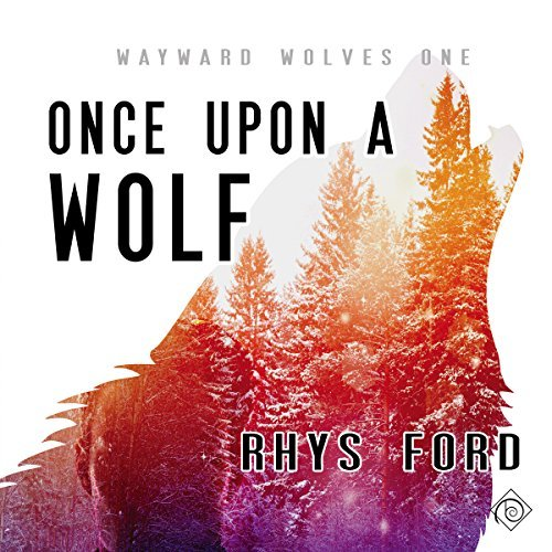 Audiobook Review: Once Upon A Wolf by Rhys Ford