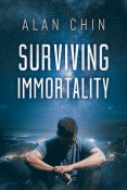 Excerpt: Surviving Immortality by Alan Chin