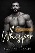 Excerpt and Giveaway: Whisper by Garrett Leigh