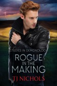 Review: Rogue in the Making by T.J. Nichols