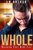 Review: Whole by A.M. Arthur