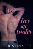 Review: Love Me Louder by Christina Lee
