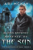 Guest Post and Giveaway: Blood Bathory: Absence of the Sun by Ari McKay