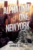 Guest Post and Giveaway: Alpha Unit One, New York by Chris T. Kat