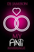 My Anti-Marriage by DJ Jamison