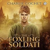 Audiobook Review: The Foxling Soldati by Charlie Cochet