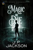 Review: Magic or Die by J.M. Jackson