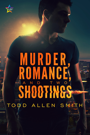 Review: Murder, Romance, and Two Shootings by Todd Allen Smith