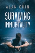 Review: Surviving Immortality by Alan Chin