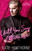 Excerpt and Giveaway: Until You Say Otherwise by Kate Hawthorne
