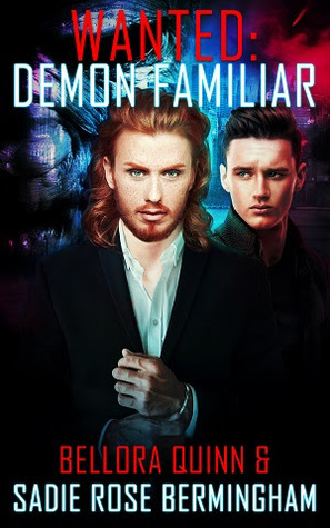 Review: Wanted: Demon Familiar by Bellora Quinn and Sadie Rose Birmingham