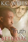 Guest Post: Truth & Betrayal by K.C. Wells