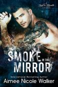 Review: Smoke in the Mirror by Aimee Nicole Walker