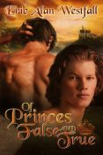 Guest Post and Giveaway: Of Princes False and True by Eric Alan Westfall