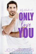 Guest Post and Giveaway: Only Love You by JD Chambers