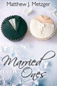 Review: Married Ones by Matthew J. Metzger