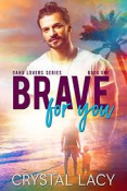 Review: Brave for You by Crystal Lacy