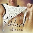 Audiobook Review: Love You So Hard by Tara Lain
