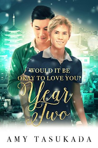 Review: Would It Be Okay To Love You: Year Two by Amy Tasukada