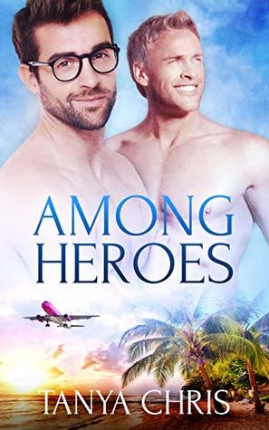 Review: Among Heroes by Tanya Chris