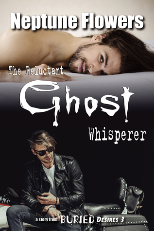 Review: The Reluctant Ghost Whisperer by Neptune Flowers