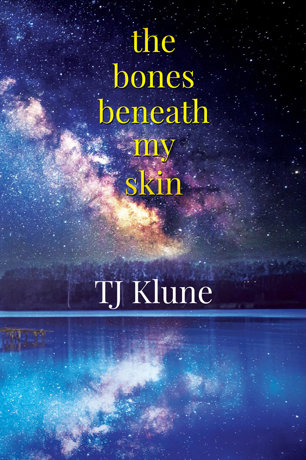 Guest Post and Excerpt: The Bones Beneath My Skin by T.J. Klune