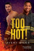 Guest Post and Giveaway: Too Hot! by Avery Giles