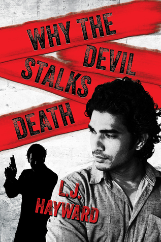 Guest Post and Giveaway: Why the Devil Stalks Death by L.J. Hayward