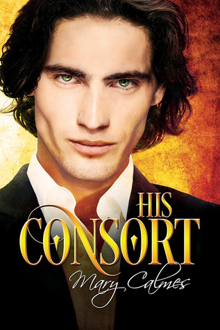 Review: His Consort by Mary Calmes