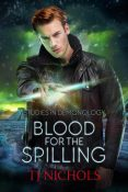 Guest Post and Giveaway: Blood for the Spilling by TJ Nichols