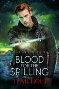 Review: Blood for the Spilling by T.J. Nichols