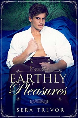Review: Earthly Pleasures by Sera Trevor