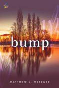 Review: Bump by Mathew J. Metzger
