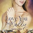 Audiobook Review: Love You So Madly by Tara Lain