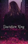 Review: From These Ashes by Davidson King