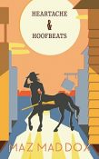 Review: Heartache and Hoofbeats by Maz Maddox