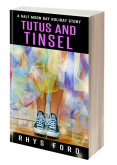 Guest Post and Giveaway: Tutus and Tinsel by Rhys Ford