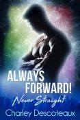 Review: Alway Forward! Never Straight by Charley Descoteaux