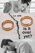 Review: Is It Over Yet? by L.A. Witt