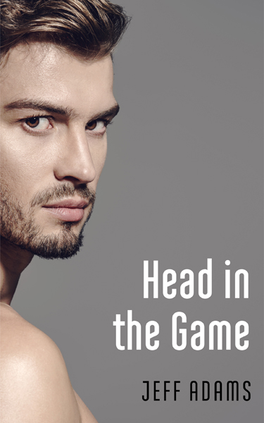 Guest Post and Giveaway: Head in the Game by Jeff Adams