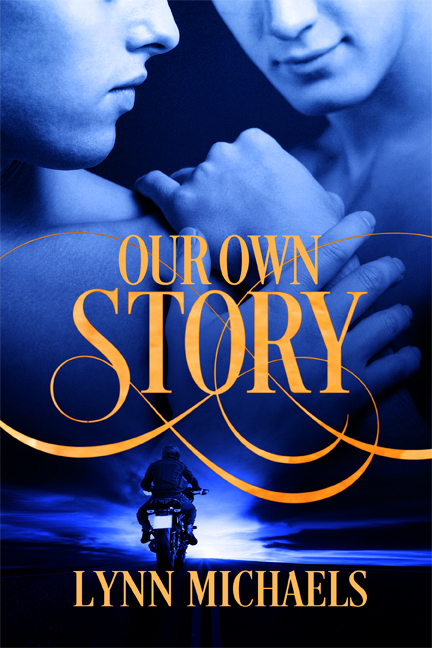 Guest Post: Our Own Story by Lynn Michaels