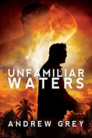 Review: Unfamiliar Waters by Andrew Grey