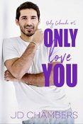 Review: Only Love You by J.D. Chambers