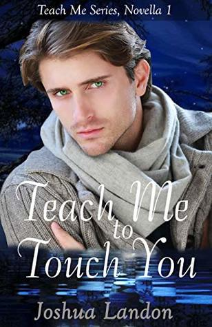 Review: Teach Me to Touch You by Joshua Landon