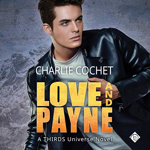 Audiobook Review: Love and Payne by Charlie Cochet