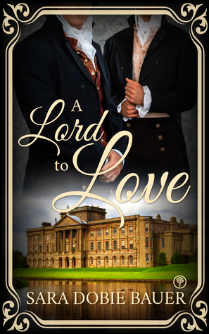 Review: A Lord to Love by Sara Dobie Bauer